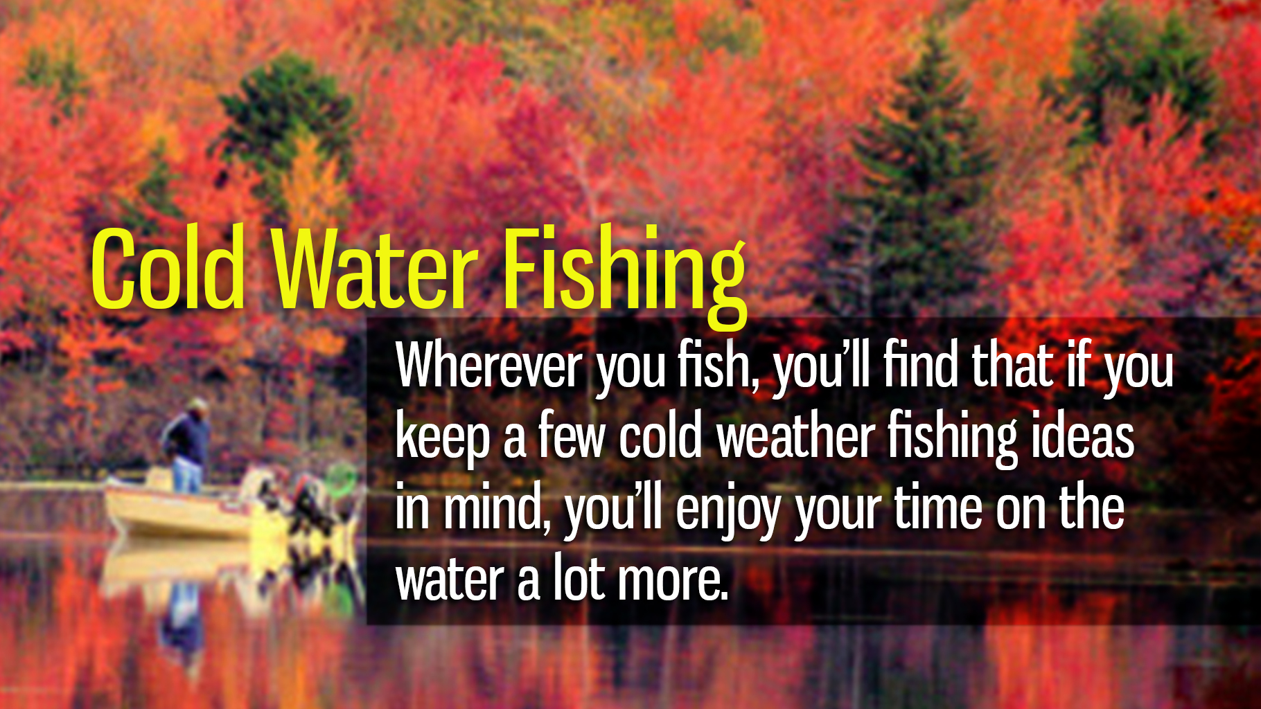 Cold Water Fishing