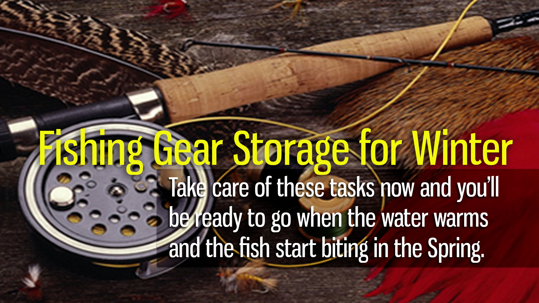 Storing Your Fishing Gear for the Winter